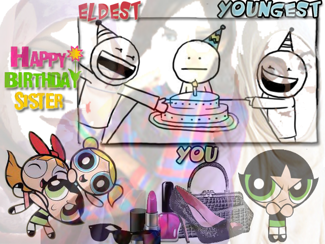 Happy birthday sis